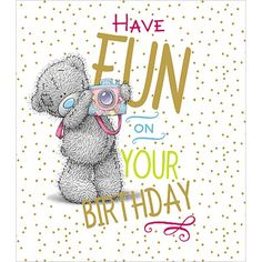 Tatty Teddy Bear - Happy Birthday                                                                                                                                                                                 More
