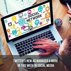 Did you know Twitter has a new ad manager? There's several exciting new announcements to read about this week in social media!