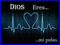 GOD YOU ARE...  ... my pulse