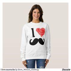I #love #mustache t-shirt #girl #girly #woman #women #fashion #vogue #dream #funnyshhirts
