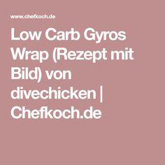 Low Carb Gyros Wrap (Rezept mit Bild) von divechicken | Chefkoch.de