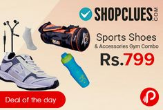 Shopclues #DealofTheDay is offering ABZ Sports Shoes & Accessories Gym Combo just Rs.799. THIS COMBO CONTAINS SPORTS SHOES, 1 SPORTY BAG, 1 SIPPER BOTTLE, 1 EARPHONE, 5. 1 PAIR OF SOCKS. AWeSOME QUALITY PRODUCTS 3 MONTHS MANUFACTURE WARRANTY. Shopclues Coupon Code – SCBSHCBFHXJXK2674  http://www.paisebachaoindia.com/sports-shoes-accessories-gym-combo-just-rs-799-shopclues/