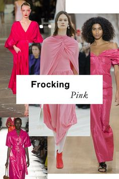 Think pink, specifically frocking pink.