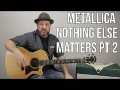 guitar lesson - how to play nothing else matters pt1 - metallica - easy guitar songs - YouTube