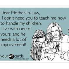 I am a mother in law...ja ja