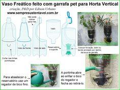 SempreSustentavel. O Vaso freático feito com garrafa PET para Horta ou Jardim vertical é uma excelente opção para as residências (casas ou apartamentos) sem espaços livres para colocar vasos pelo chão. Veja como é simples de serem feitos.