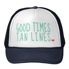 Shop Good Times Tan Lines Summer hat girls created by seasidepapercompany. Personalize it with photos & text or purchase as is! Zuhair Murad, Marchesa, Lilly Pulitzer, Tory Burch, Dior, Float Trip, Kate Spade, Chanel, Cute Hats