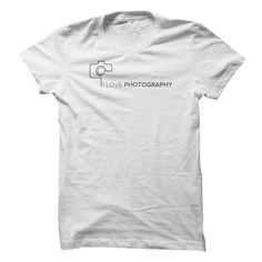 i love •̀ •́  photographyif you love photography you will like these T-shirts.photography, photographer,shoot