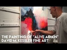 """Abstract Painting / The Painting of """"Alive Again"""" by David M. Kessler - YouTube"""