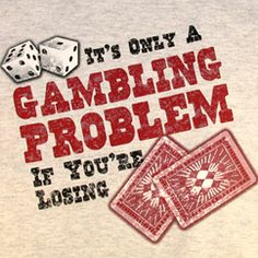 So In Love With My Lady Luck Gambling Quotes Casino Quotes Gambling Problem