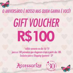 #30AnosAccessorize   Gift Voucher para os 100 primeiros que chegarem à loja a partir das 18h. * Exclusivo Shopping Iguatemi SP. Você não pode perder!!! Estamos te esperando!