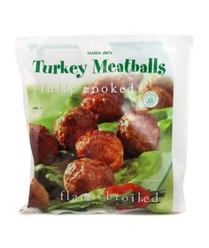 Trader Joe's Frozen Turkey Meatballs    -Are a quick dinner. Add marinara sauce to serve with noodles, spaghetti squash, or zoodles.  Or just add them to broth, add orzo, then spinach at the end, and you have a quick soup.