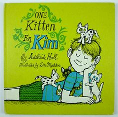 One Kitten for Kim, illustrated by Don Madden and written by Adelaide Holl. © 1969