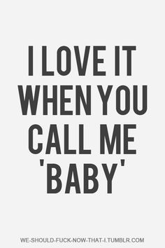 Every time!!! This is us ♡ We call each other baby and then smile so big.  Our hearts are entwined.