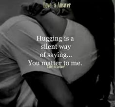 I'd hug you all day every day to show you how much you matter to me.if I wasn't hugging you then I'd be making memories with you in other ways Deep Quotes About Love, True Love Quotes, Love Quotes For Her, Romantic Love Quotes, Quotes For Him, Quotes To Live By, Muse Quotes, Diary Quotes, Broken Trust Quotes