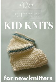 15 Simple Kid Knits for New Knitters | One Crafty Place. some good ideas for beginner knitters;