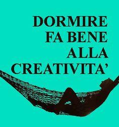 Dormire fa bene alla creatività. paolomarangon.com