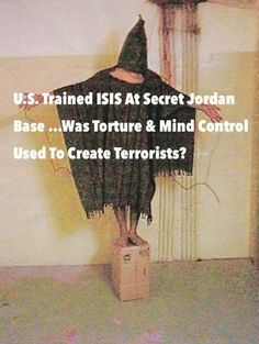 U.S. Trained ISIS At Secret Jordan Base …Was Torture & Mind Control Used To Create Terrorists?