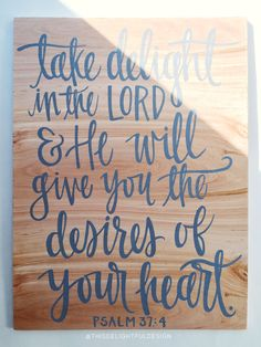 Take Delight in the Lord & He will give you the desires of your heart. | Psalm 37:4 || Bible Verse | Quotes | Wood Sign | Custom Home Decor | Gray | Hand Lettering | Modern Calligraphy | Typography || This Delightful Design by Katie Clark