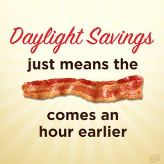That would be the ONLY good thing about DST!
