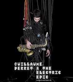 Guillaume Perret & Electric Epic À L'ALHAMBRA