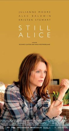 Directed by Richard Glatzer, Wash Westmoreland.  With Julianne Moore, Kate Bosworth, Shane McRae, Hunter Parrish. Alice Howland, happily married with three grown children, is a renowned linguistics professor who starts to forget words. When she receives a devastating diagnosis, Alice and her family find their bonds tested.