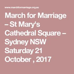 March for Marriage – St Mary's Cathedral Square – Sydney NSW Saturday 21 October , 2017