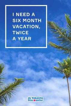 "Travel quote: ""I need a six month vacation, twice a year"""