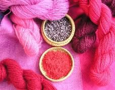 Natural Dyes: Pinks/Reds from Cochineal (a type of dried insect...also the subject of fuss as a food/ice cream coloring, people just don't want to know that they're eating insects).