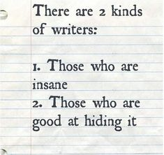 Quotes & more Two Kinds Of Writers - Writers Write. I am good at hiding it for a while and then when Book Writing Tips, Writing Words, Writing Skills, Writing Prompts, Writer Memes, Writer Quotes, Book Quotes, Quotes About Writers, Funny Writing Quotes