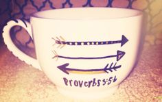 DIY sharpie coffee mug #arrow   Trust in the Lord with all your heart and lean not on your own understanding; in all your ways submit to him, and he will make your paths straight