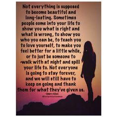 Not everyone is going to stay forever #life