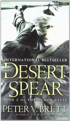 The Desert Spear: Book Two of The Demon Cycle by Peter V. Brett. $7.99. Author: Peter V. Brett. Publisher: Del Rey; Reprint edition (March 1, 2011)