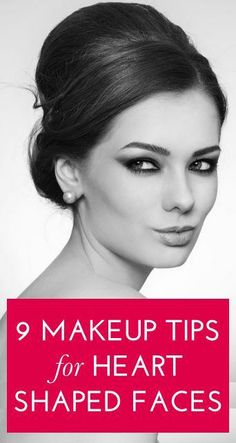 The most flattering makeup looks for women with heart-shaped faces! <3