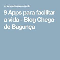 9 Apps para facilitar a vida - Blog Chega de Bagunça