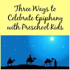 Three Ways to Celebrate Epiphany with Preschool Kids