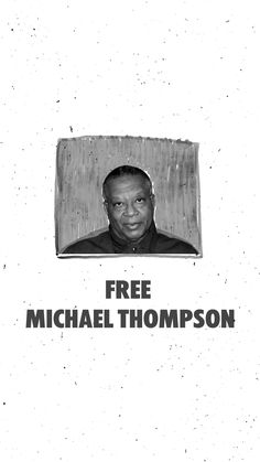 Michael Thompson has been in prison in Michigan for 25 years for only 3 lbs. of cannabis. Michael is now in his 60's, was recently diagnosed with diabetes 2 and is at risk of contracting Covid-19 in prison.   Go to FREEMICHAELTHOMPSON.COM and follow prompts to email Governor Whitmer to request that Michael's request for clemency gets expedited before it's too late.    Don't let a cannabis sentence become a death sentence for Michael!  FREE MICHAEL THOMPSON NOW!  cc Last Prisoner Project Don't Let, Let It Be, Michael Thompson, Prisoner, Prompts, Sentences, Cannabis, Diabetes, Michigan