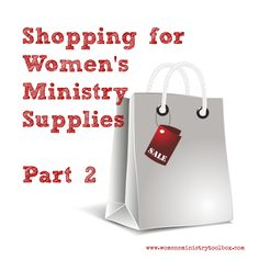 Shopping for Women's Ministry Supplies - Part 2 - My favorite on-line shopping sites for door prizes, décor, gifts, and more.