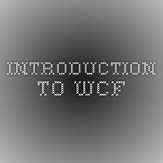 Introduction to WCF