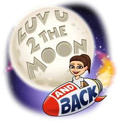 Luv u 2 the moon and back