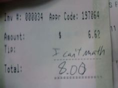 I wish that I'd have gotten a customer like this when I was waiting tables. It would have made my day.