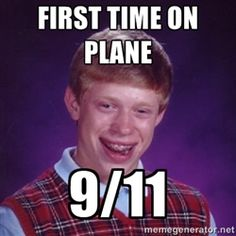 Bad Luck Brian M - first time on plane 9/11