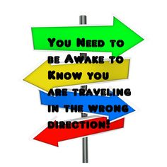 Wake Up Call | Are you driving in the wrong direction?  This is your Wake Up C