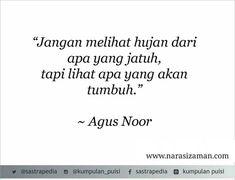 Ideas quotes indonesia motivasi belajar for 2019 Quotes Rindu, Rain Quotes, Smile Quotes, Mood Quotes, People Quotes, Positive Quotes, Motivational Quotes, Inspirational Quotes, Quotes Lucu