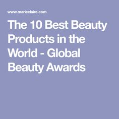 The 10 Best Beauty Products in the World - Global Beauty Awards