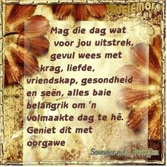 Lekker Dag, Goeie Nag, Goeie More, Special Quotes, Morning Messages, Afrikaans, Good Morning, Food, Lisa