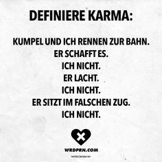 Define Karma: Buddy and I run to the train. He la . - Define Karma: Buddy and I run to the train. He laughs. Babe Quotes, Funny Quotes, Funny Images, Funny Pictures, Quotation Marks, Fb Memes, Funny Facts, True Words, Jokes