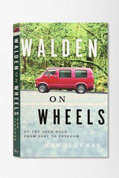 Walden On Wheels: On The Open Road From Debt To Freedom by Ken Ilgunas