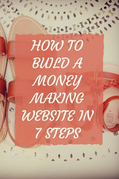 Want to build your own website? Seven simple steps to building it and making money  #makemoneyonline #websites #buildawebsite