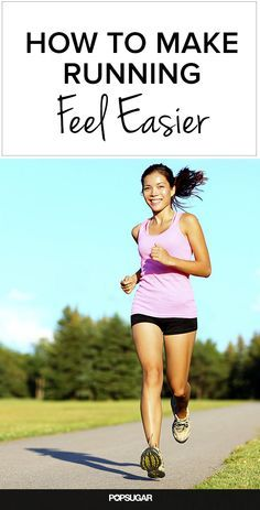 5 Ways to Make Running Feel Easier. I wanna run more so I'll definitely try these tips.